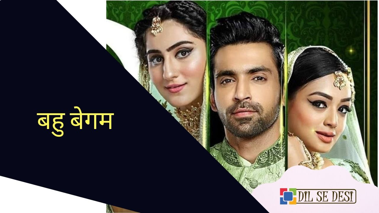Bahu Begum (Colors TV) Details in Hindi
