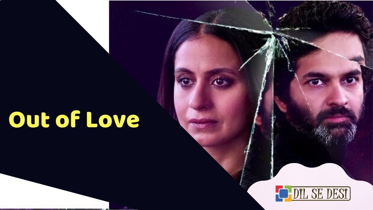 Out of Love (Hotstar) Web Series Details in Hindi