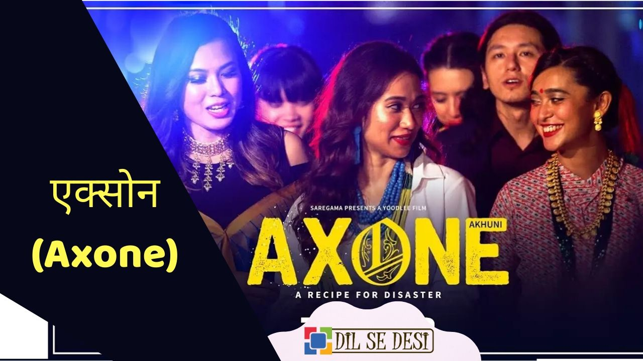 Axone (Netflix) Web Series Details in Hindi