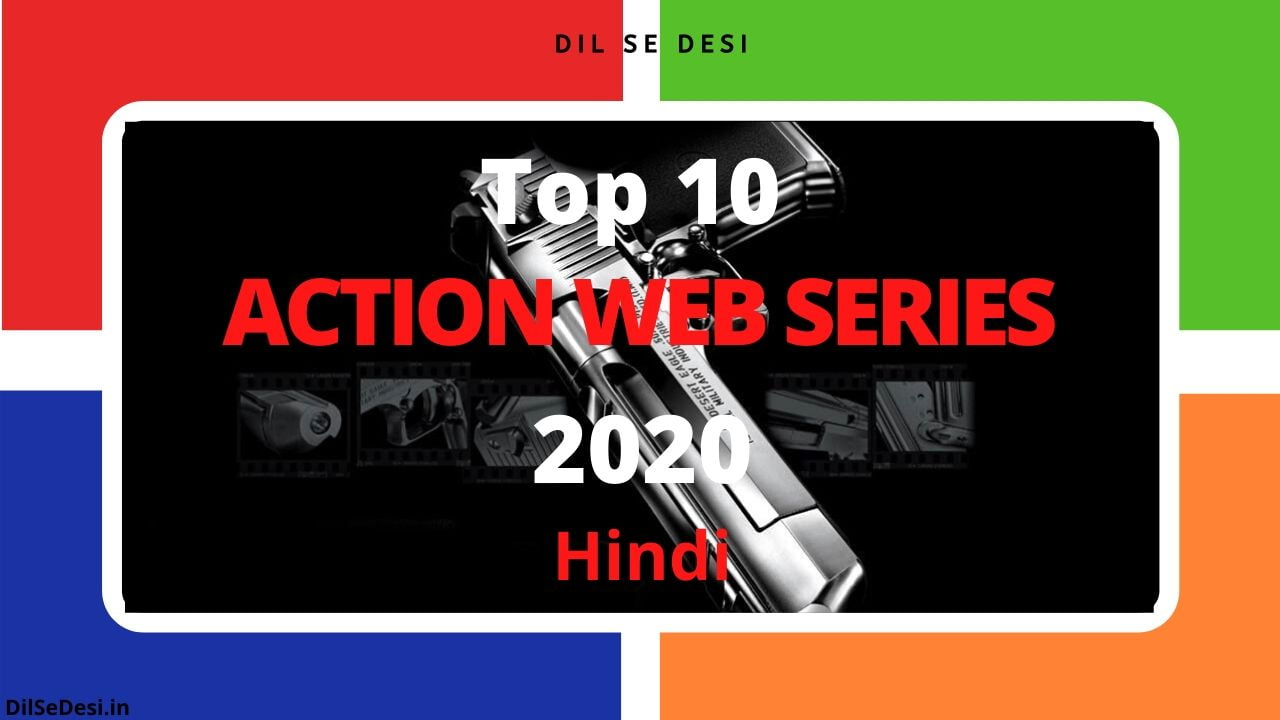 Top 10 Action Web Series Indian 2020 in Hindi To Watch During Lockdown