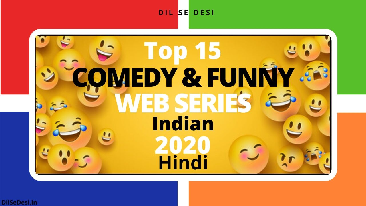 Top 15 Comedy Web Series Indian 2020 in Hindi You Can't Afford to Miss