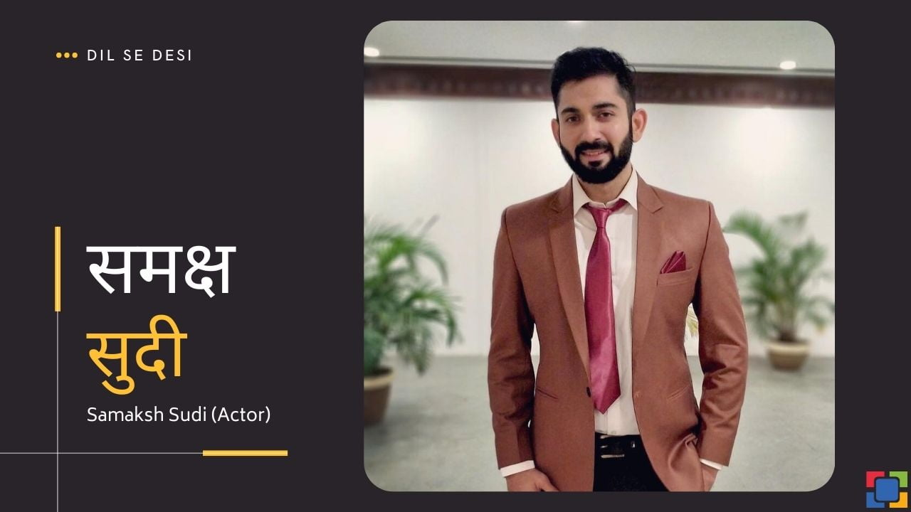 Samaksh Sudi (Actor)